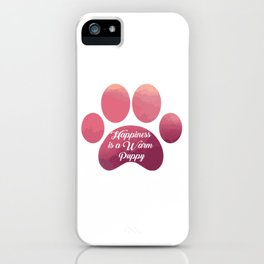 Warm puppy Paw for your Happiness - National Puppy Day iPhone Case