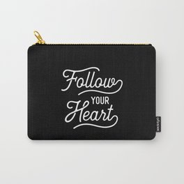 Follow Your Heart black and white typography inspirational motivational home wall bedroom decor Carry-All Pouch