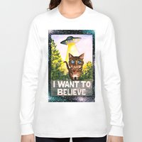 i want to believe Long Sleeve T-shirts featuring I Want To Believe by Ariana Victoria Rose