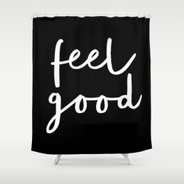 Feel Good black and white contemporary minimalism typography design home wall decor bedroom Shower Curtain