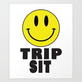 Trip sit Art Print