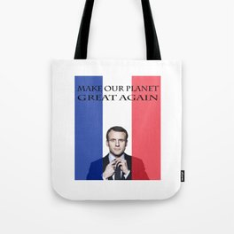 Macron Make Our Planet Great Again Tote Bag