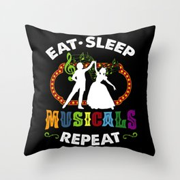 Musical Theatre Broadway Eat Sleep Repeat Funny Gift Throw Pillow