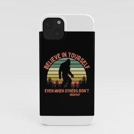 Bigfoot Funny Believe In Yourself Motivational Sasquatch Vintage Sunset iPhone Case