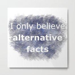 alternative facts. Metal Print