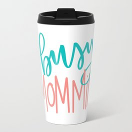 Busy Mommin' Handlettered Design Travel Mug