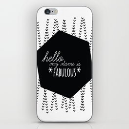 WORDS TO LIVE BY - 'HELLO, MY NAME IS FABULOUS' iPhone Skin