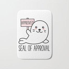 Cute Funny Seal of Approval - Kawaii Animal Sarcastic Pun Bath Mat