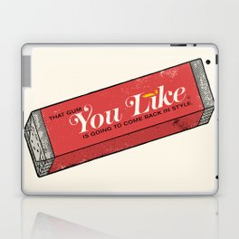 That gum you like is going to come back in style. Laptop & iPad Skin