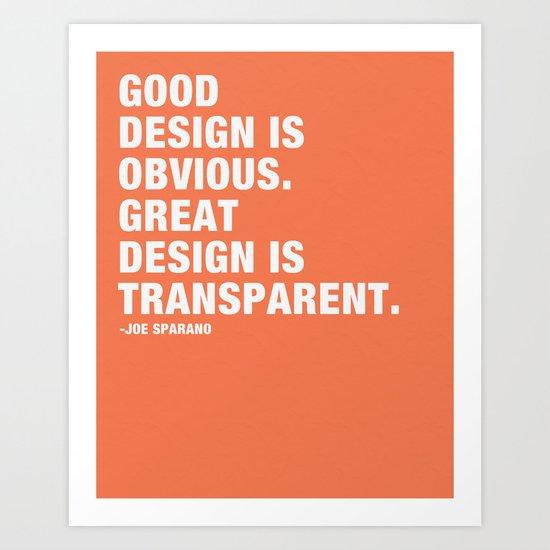 Good design is obvious. Great design is transparent. Art Print