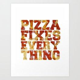 Pizza Fixes Everything - white Art Print