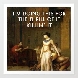 Cleopatra Killin' It Art Print