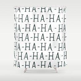 Text - It's Pronounced Ha-Ha-Ha Shower Curtain