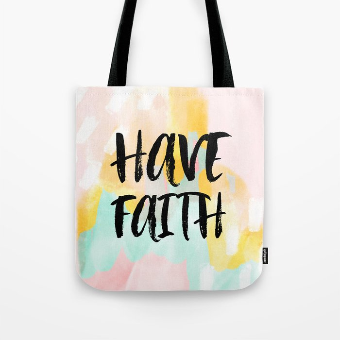 3a762fa4c78 Have Faith - Christian Typography - Abstract Tote Bag by allyjcat | Society6
