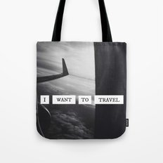 I want to travel   Tote Bag