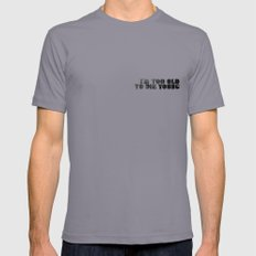I am too old to die young Slate X-LARGE Mens Fitted Tee