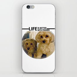 Life is Better with Friends Dogs iPhone Skin