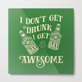 Funny St. Patrick's Day Drinking Quote Metal Print