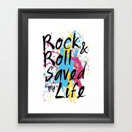 Rock & Roll Saved My Life Framed Art Print