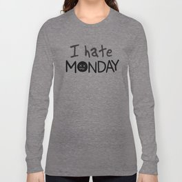 Letter printed text I hate Monday black and grey casual digital graphic design emoji style Long Sleeve T-shirt