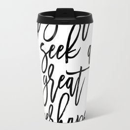 Inspirational Poster Book Lover I Go To Seek A Great Perhaps Typography Quotes Wall Art Book Art Travel Mug