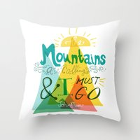 the mountains are calling Throw Pillows featuring The Mountains are Calling by hello niccoco design by nicole duquette