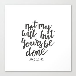 Luke 22:42 Canvas Print
