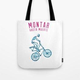 """Skeleton Bike - """"Montar Hasta Muerte"""" Tote Bag"""