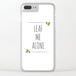Leaf Me Alone Clear iPhone Case