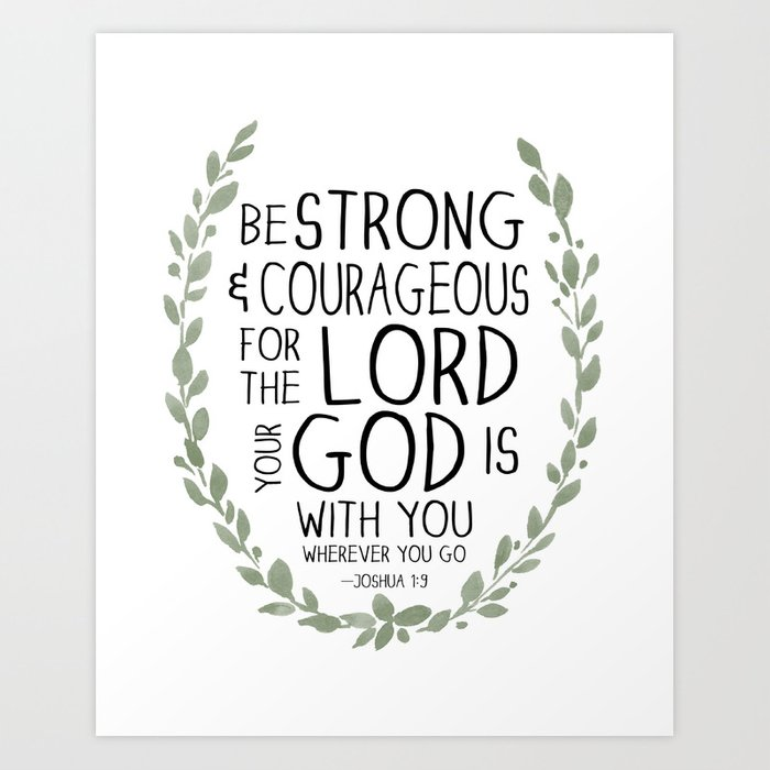 be strong and courageous joshua 1 9 scripture art art print by
