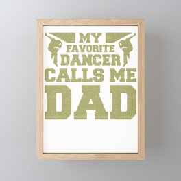 Cance Dad My Favorite Dancer Calls Me Dad Father's Day Framed Mini Art Print
