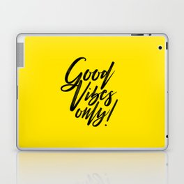Good Vibes Only! (Black on Yellow) Laptop & iPad Skin
