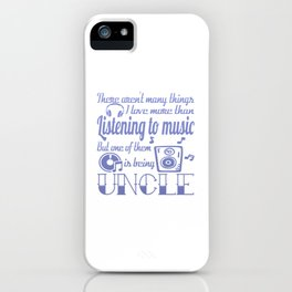 Listening to Music Uncle iPhone Case