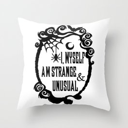 I, Myself Am Strange and Unusual Gothic Art Throw Pillow