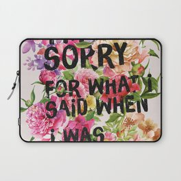 I'm Sorry For What I Said When I Was Hungry. Laptop Sleeve