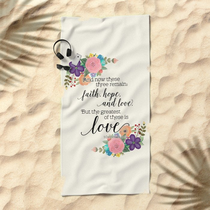 The Greatest of These is Love (floral) Beach Towel