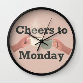 Cheers to Monday  Wall Clock