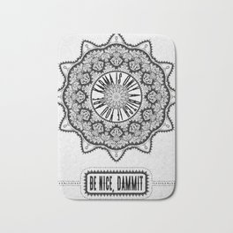 Karma is Only a B**ch if You Are - Be Nice, D***it - Mandala in Black & White Bath Mat
