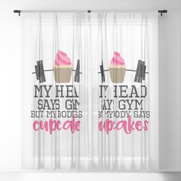 Head Says Cupcakes Funny Gym Quote Sheer Curtain