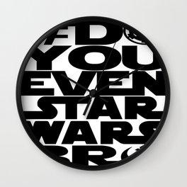 *DoYouEvenStarWarsBro Wall Clock