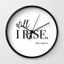 Still I Rise - Maya Angelou Wall Clock