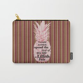 I would rather spend the rest of my Life at Lillith Fair Carry-All Pouch