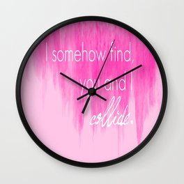 Ombre - Pink - Collide - Howie Day Wall Clock