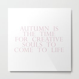 time for creative souls Metal Print