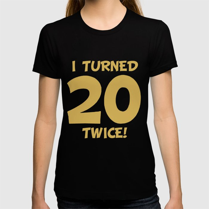 Funny 40th Birthday T Shirt By Awesomeart