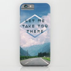 LET ME TAKE YOU THERE iPhone 6s Slim Case