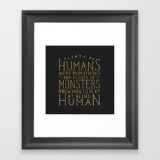 Plenty of Humans Were Monstrous Framed Art Print