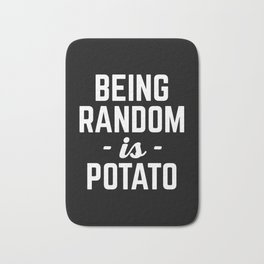 Being Random Funny Quote Bath Mat