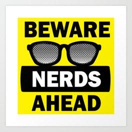 Beware of the Nerds Art Print