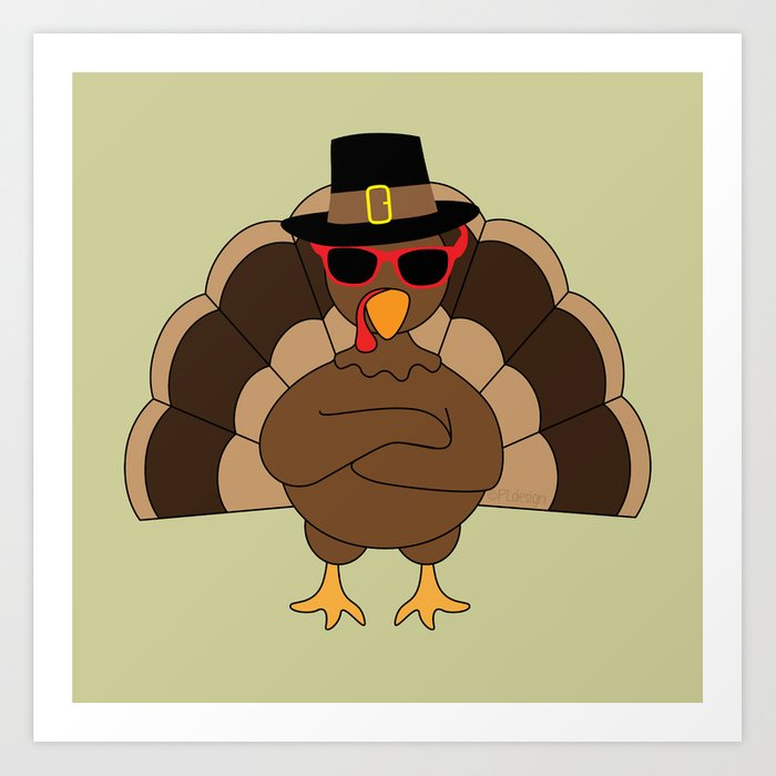 Cool Turkey with sunglasses Happy Thanksgiving Art Print
